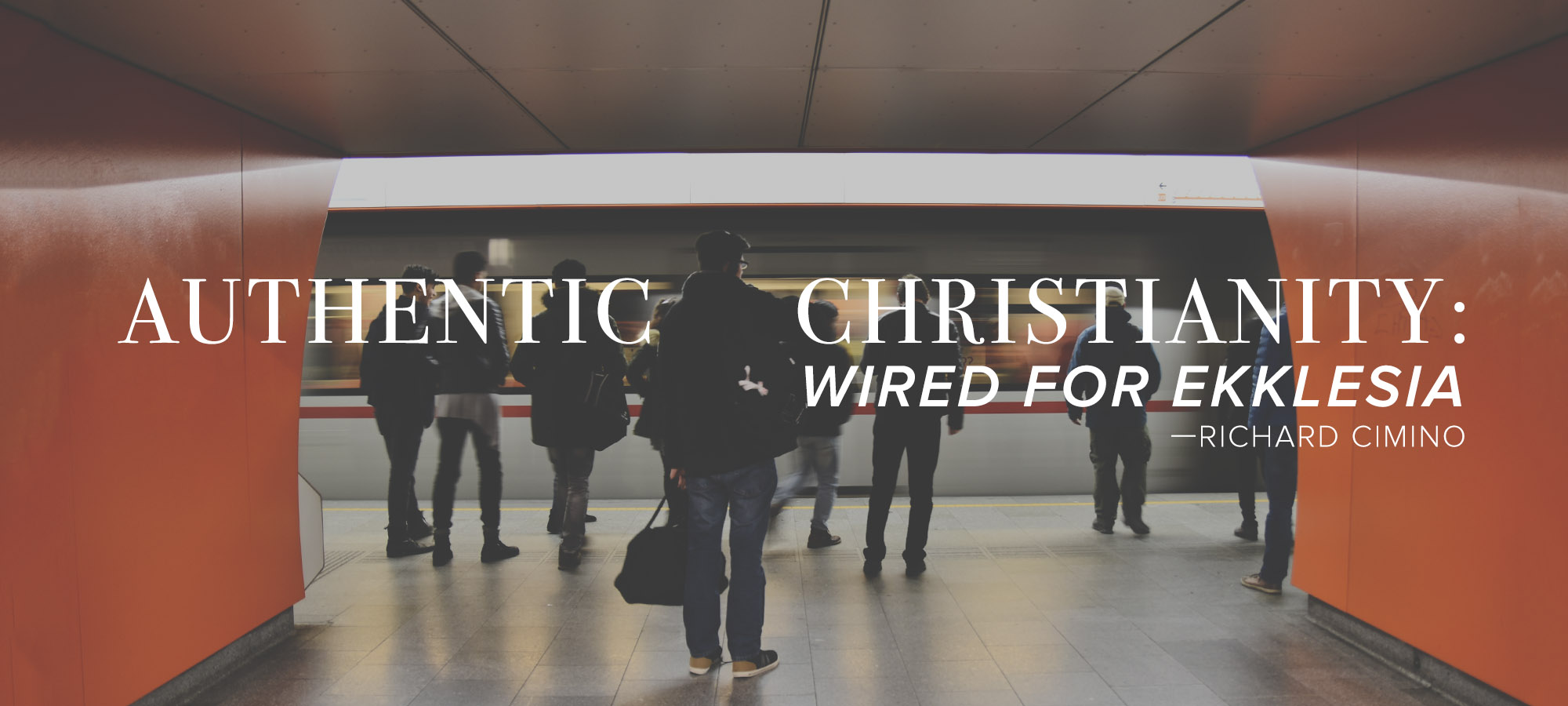 Authentic Christianity: Wired for Ekklesia