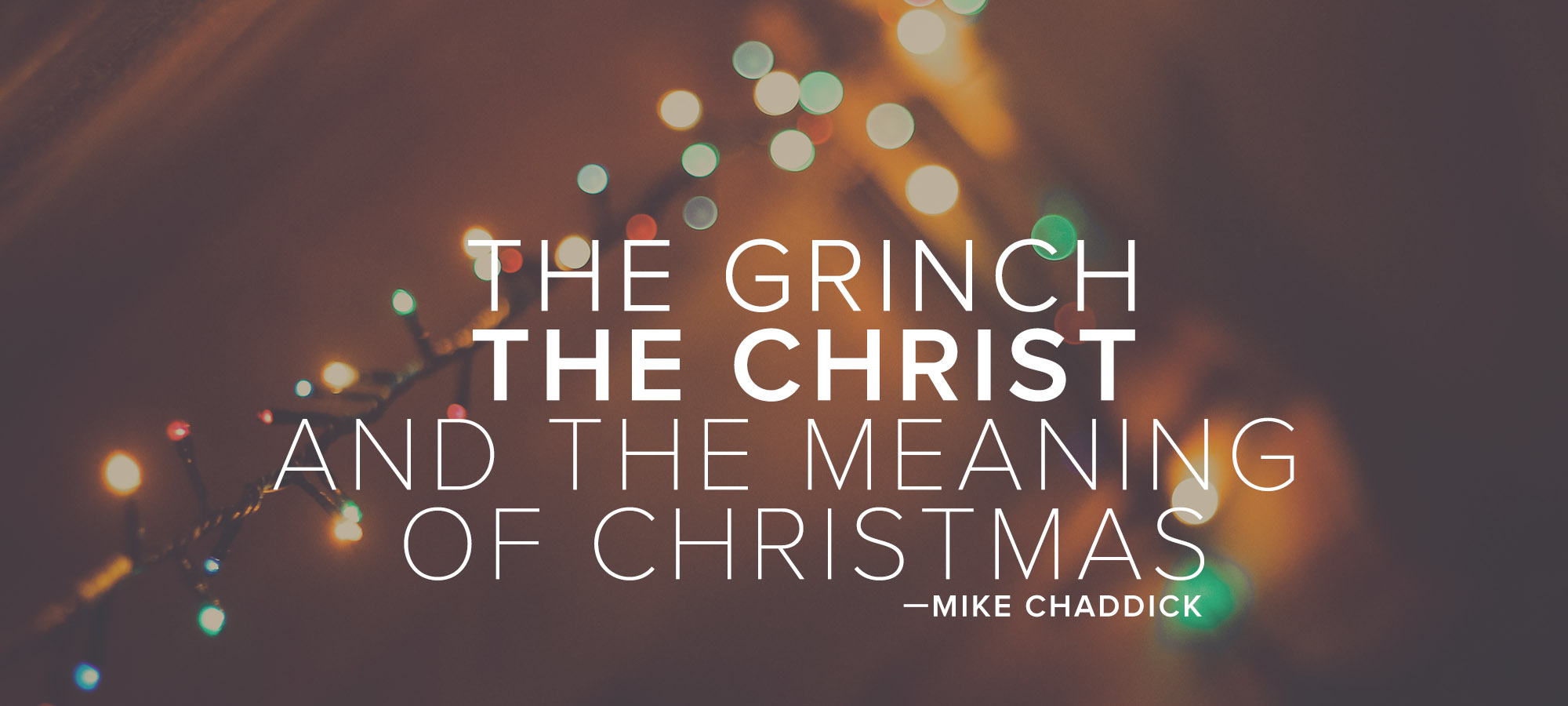 The Grinch, the Christ and the Meaning of Christmas
