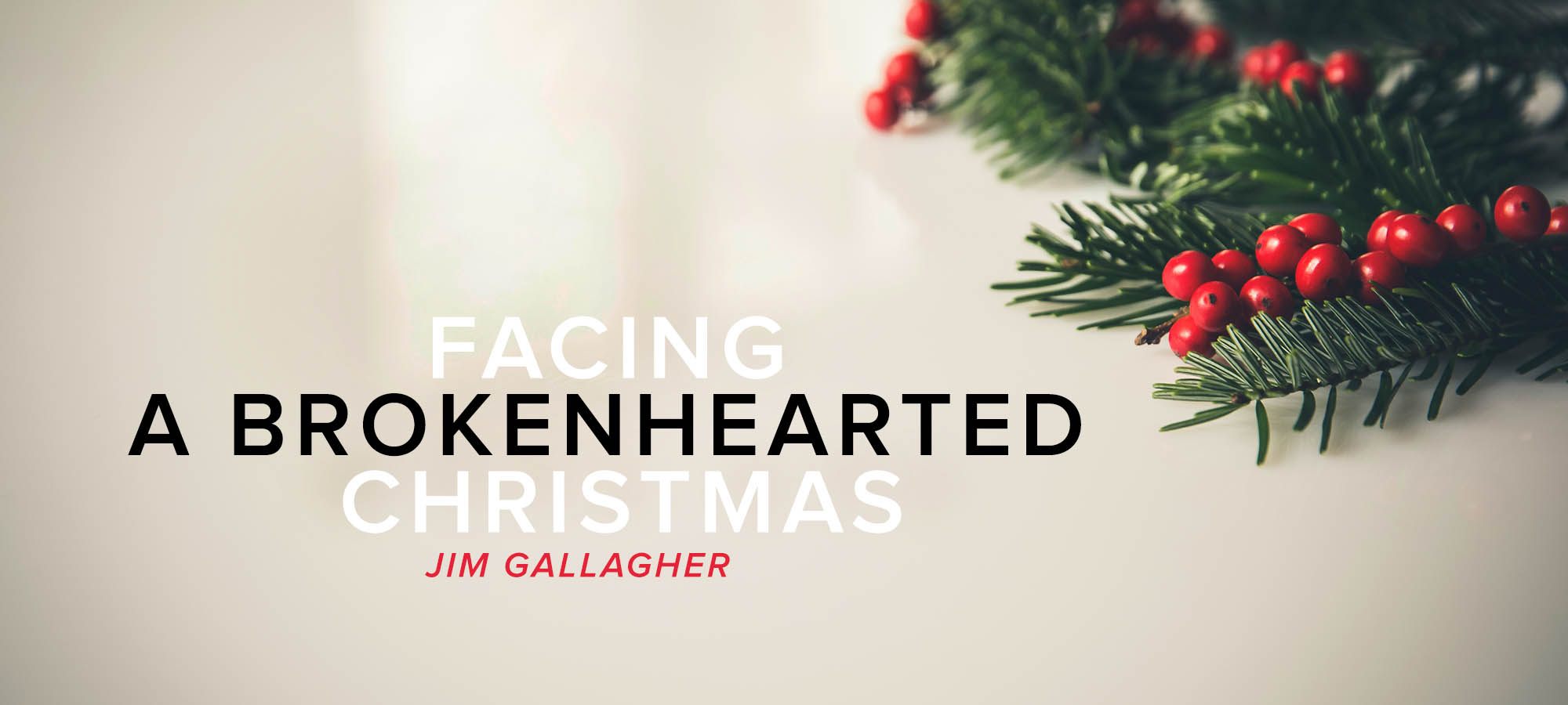 Facing a Brokenhearted Christmas