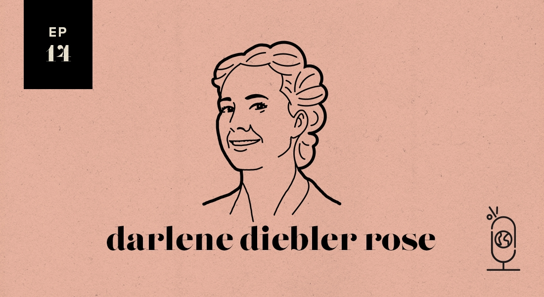 Darlene Diebler Rose: Women You Should Know
