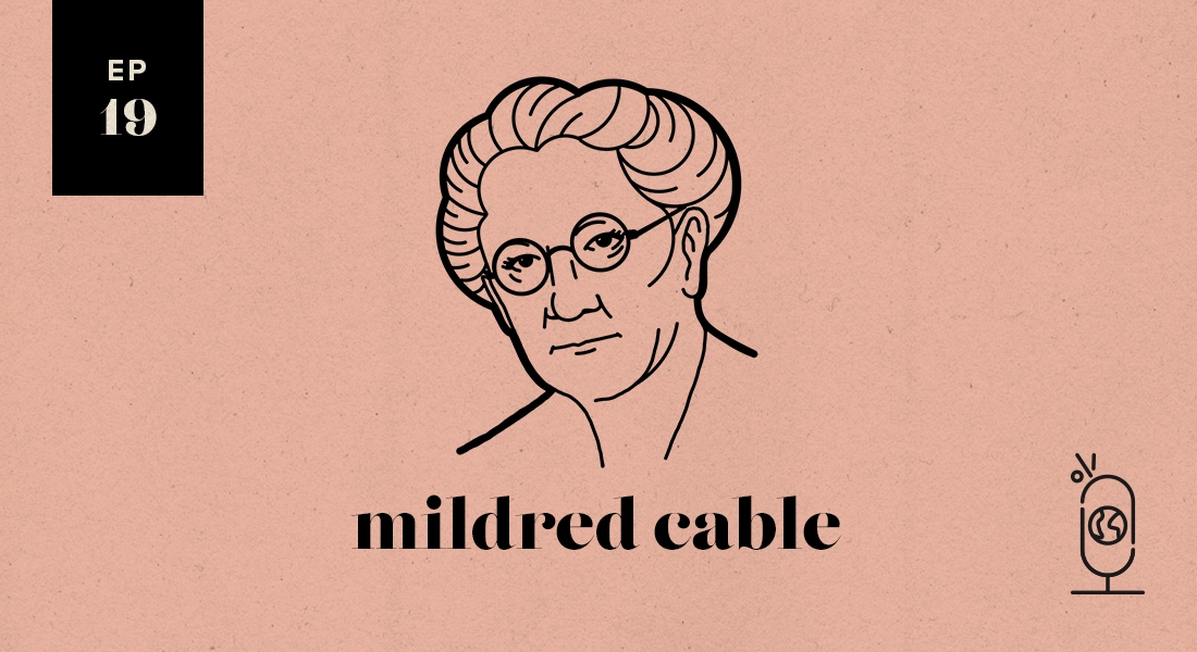 Mildred Cable: Women Worth Knowing
