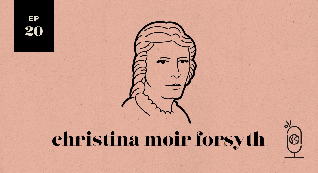 Christina Moir Forsyth: Women Worth Knowing