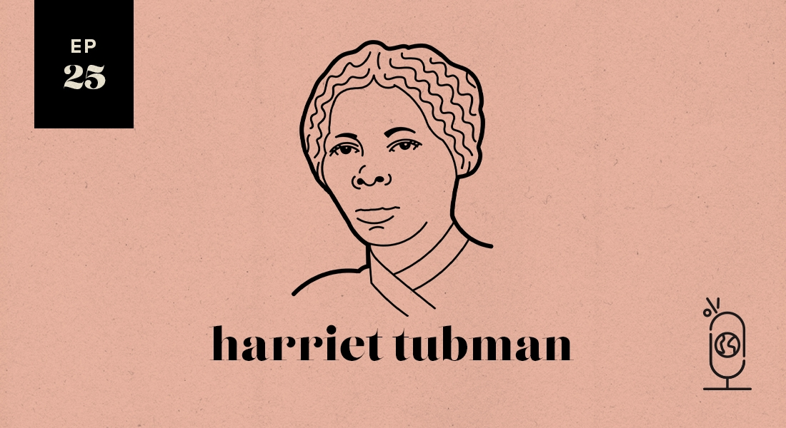 Harriet Tubman: Women Worth Knowing