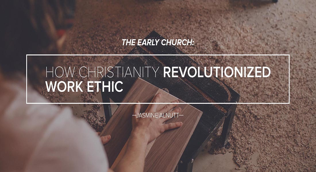 The Early Church: How Christianity Revolutionized Work Ethic