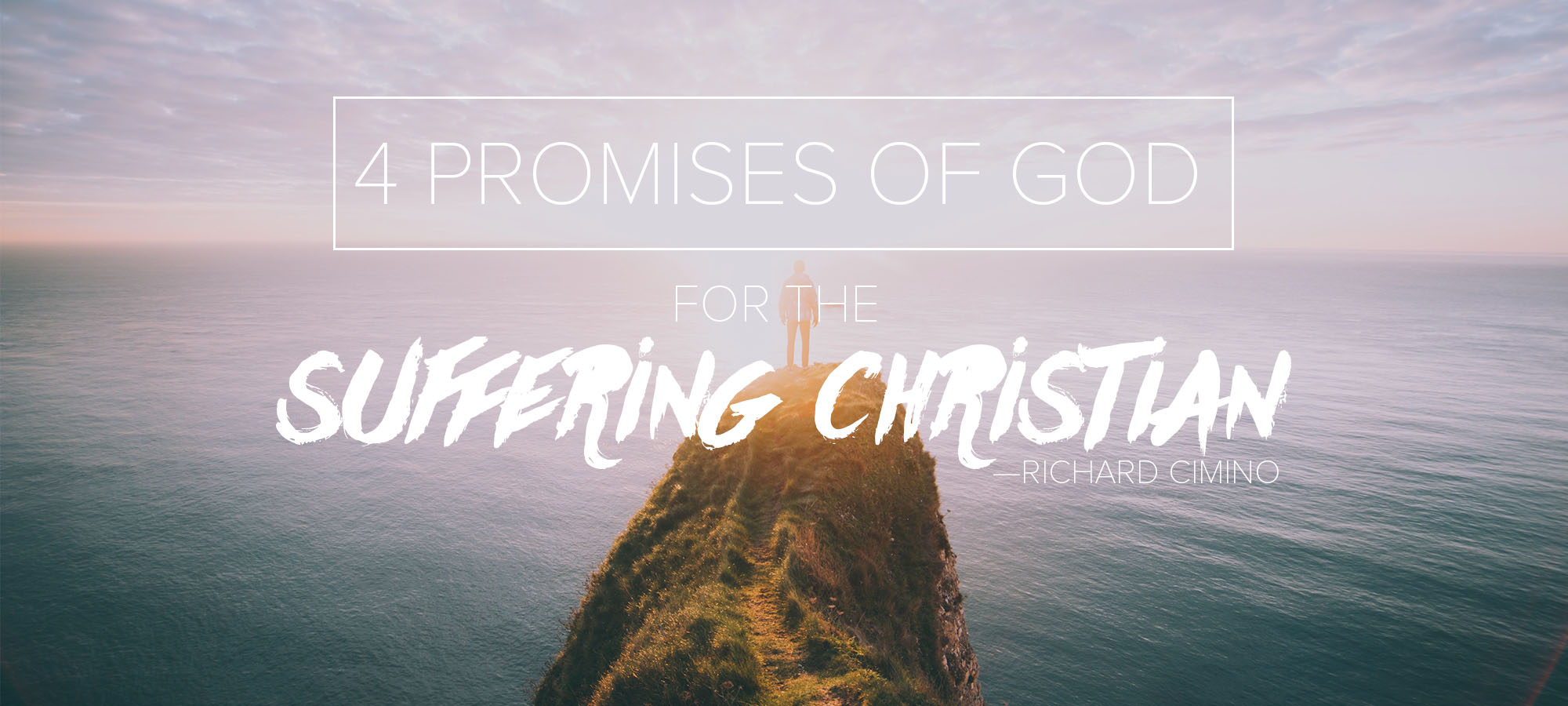 Four Promises of God for the Suffering Christian
