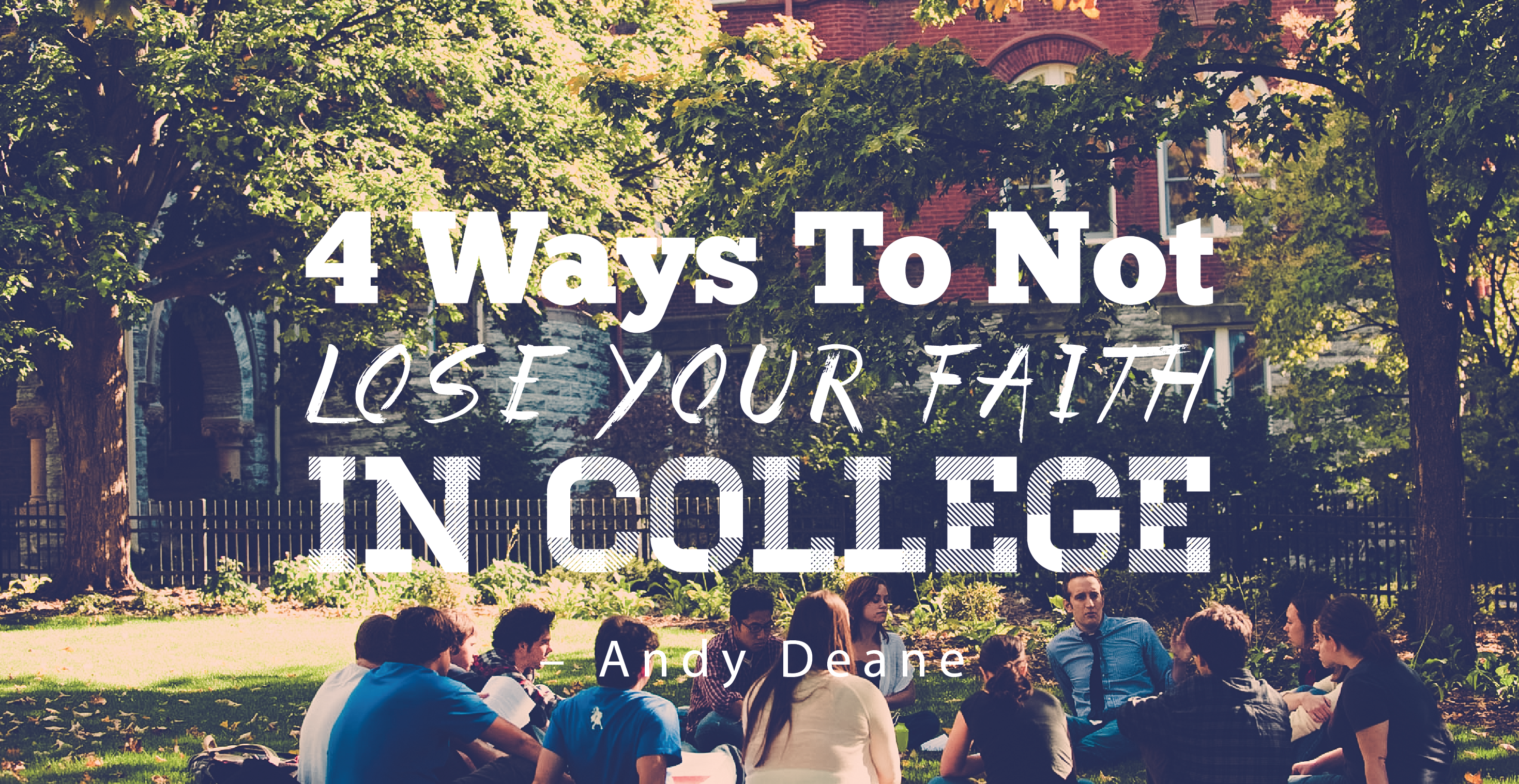 4 Ways to Not Lose Your Faith in College