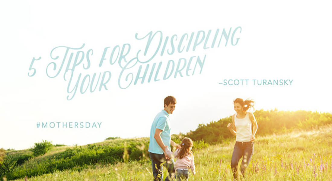 5 Tips for Discipling Your Children