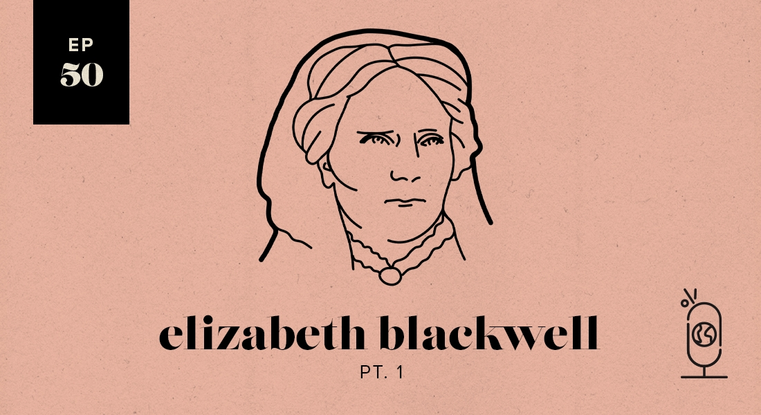 Elizabeth Blackwell Part 1
