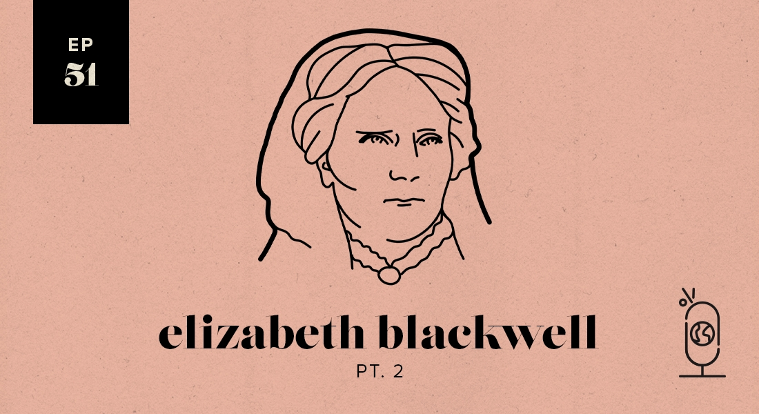 Elizabeth Blackwell Part 2