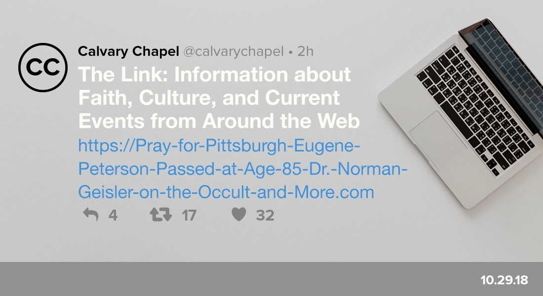 The Link: Pray for Pittsburgh, Eugene Peterson Passed at Age 85, Dr. Norman Geisler on the Occult & More
