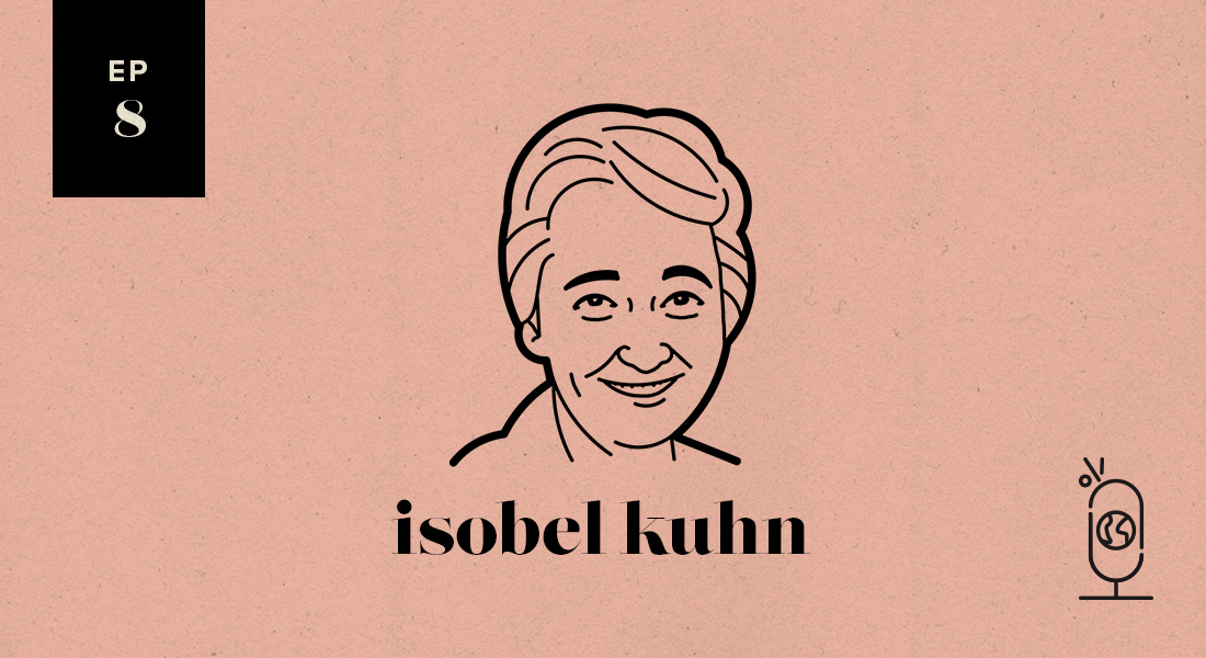 Isobel Kuhn: Women Worth Knowing