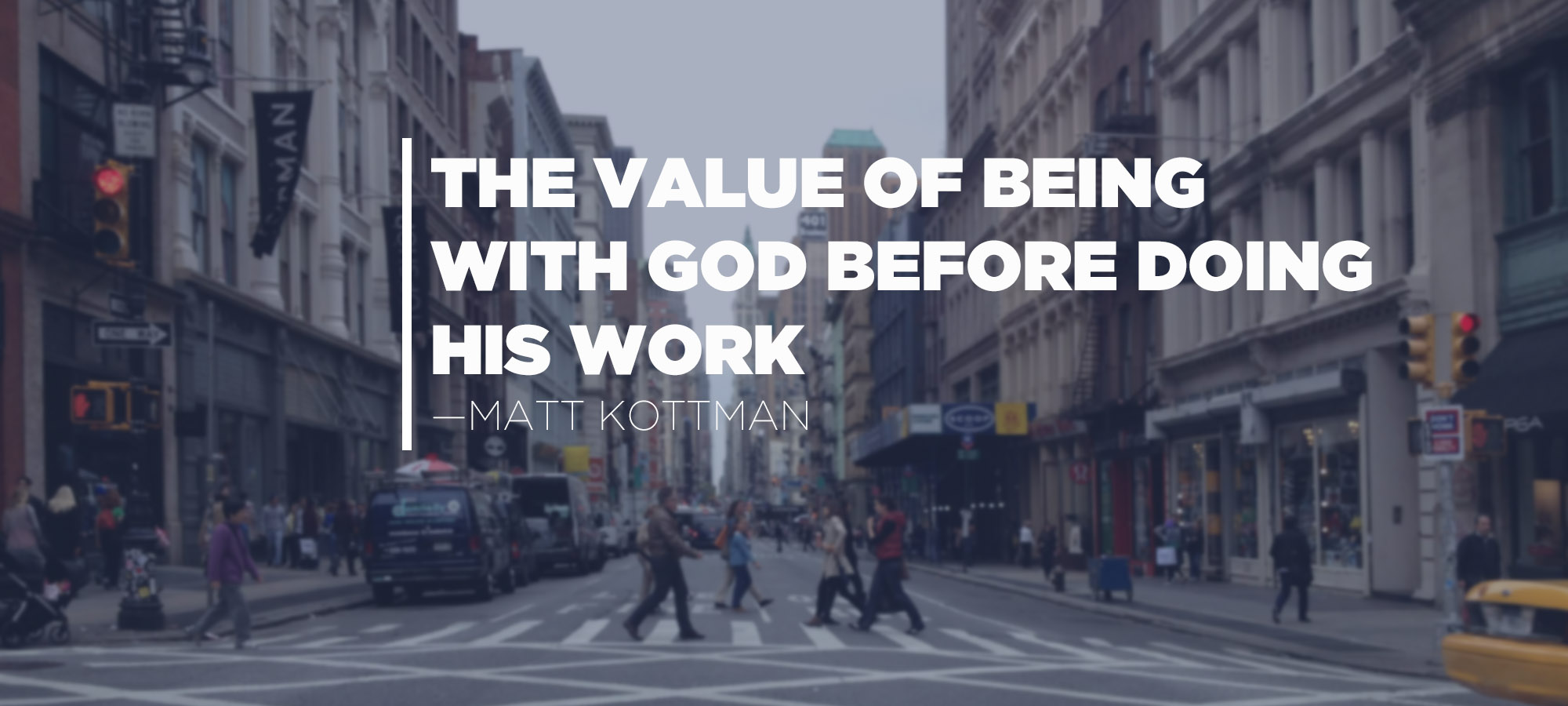 The Value of Being with God Before Doing His Work