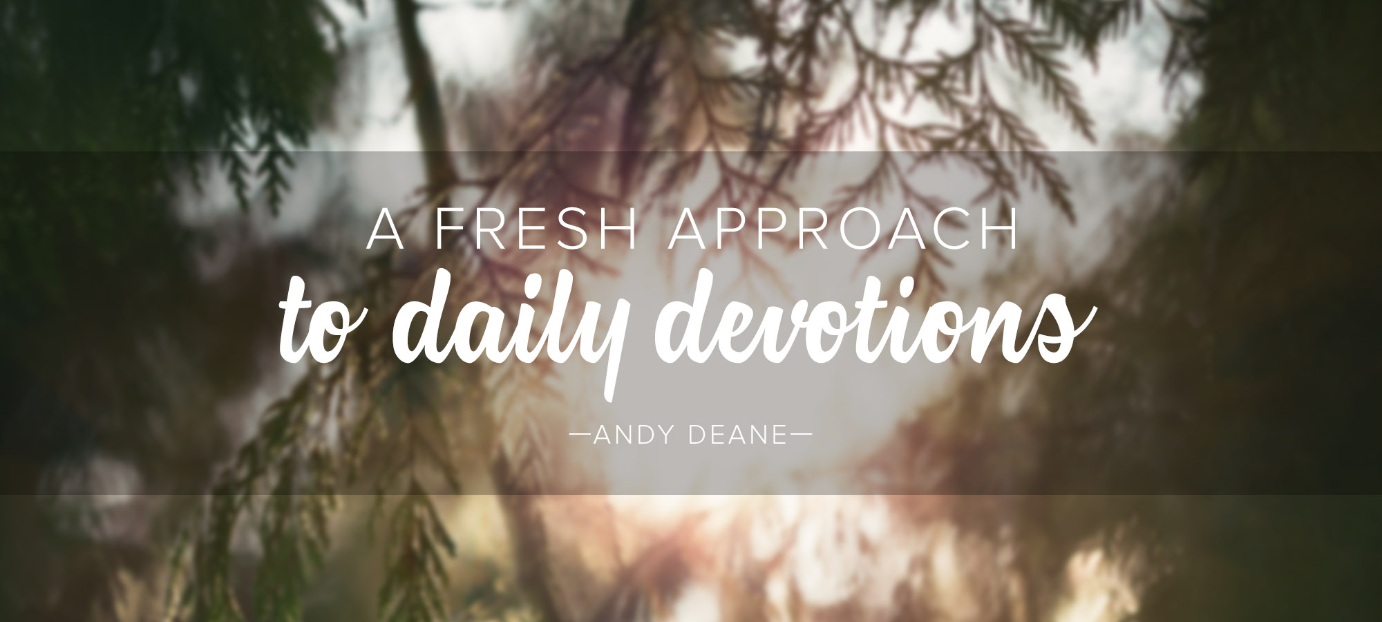 A Fresh Approach to Daily Devotions
