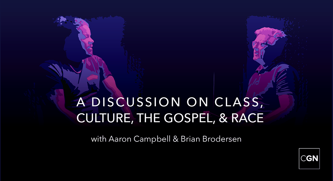A Conversation on Class, Culture, the Gospel, and Race