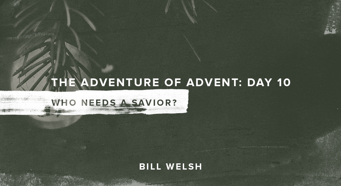 The Adventure of Advent: Day 10 – Who Needs a Savior?
