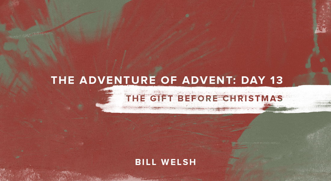 The Adventure of Advent: Day 13 – The Gift Before Christmas