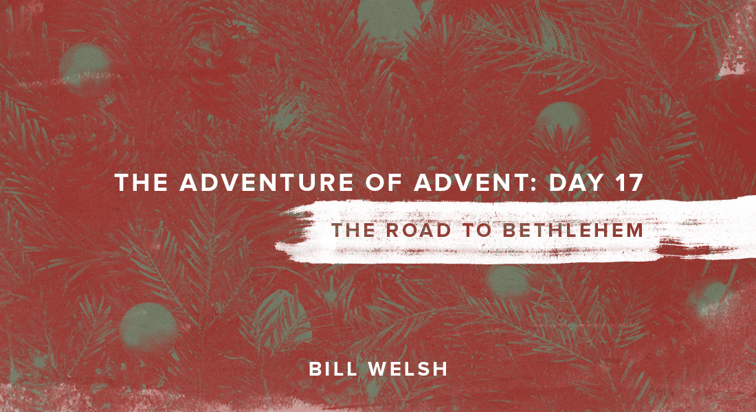 The Adventure of Advent: Day 17 – The Road to Bethlehem