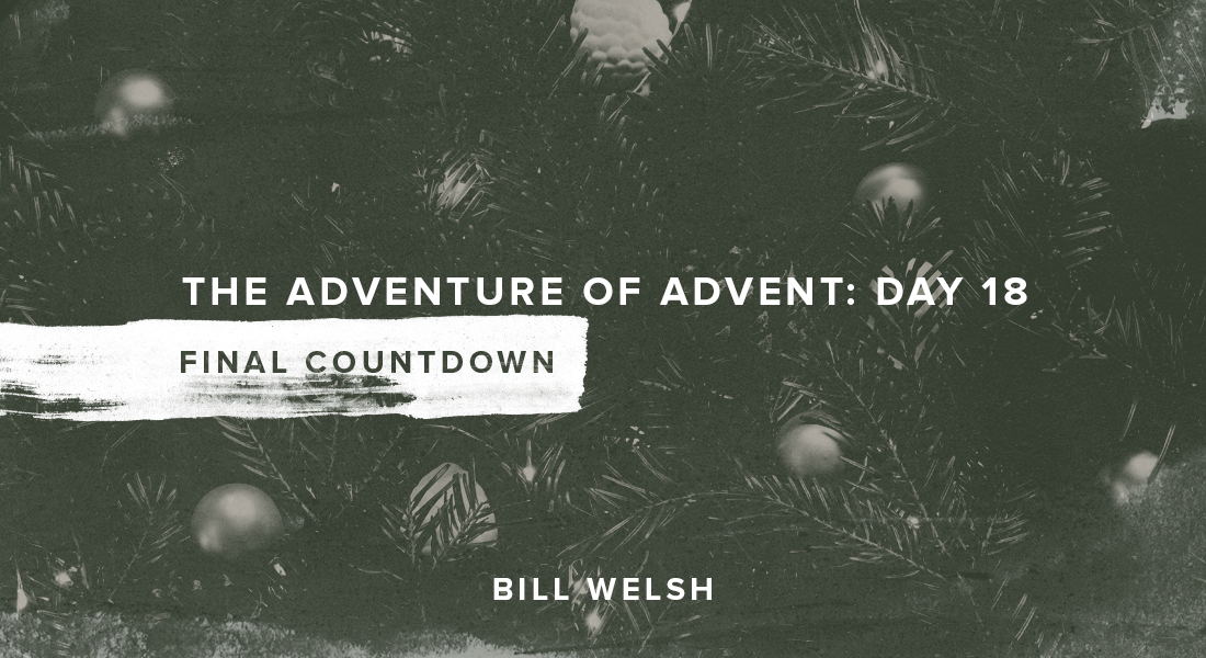 The Adventure of Advent: Day 18 – Final Countdown