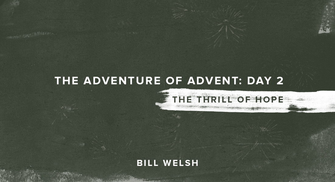 The Adventure of Advent: Day 2 – The Thrill of Hope