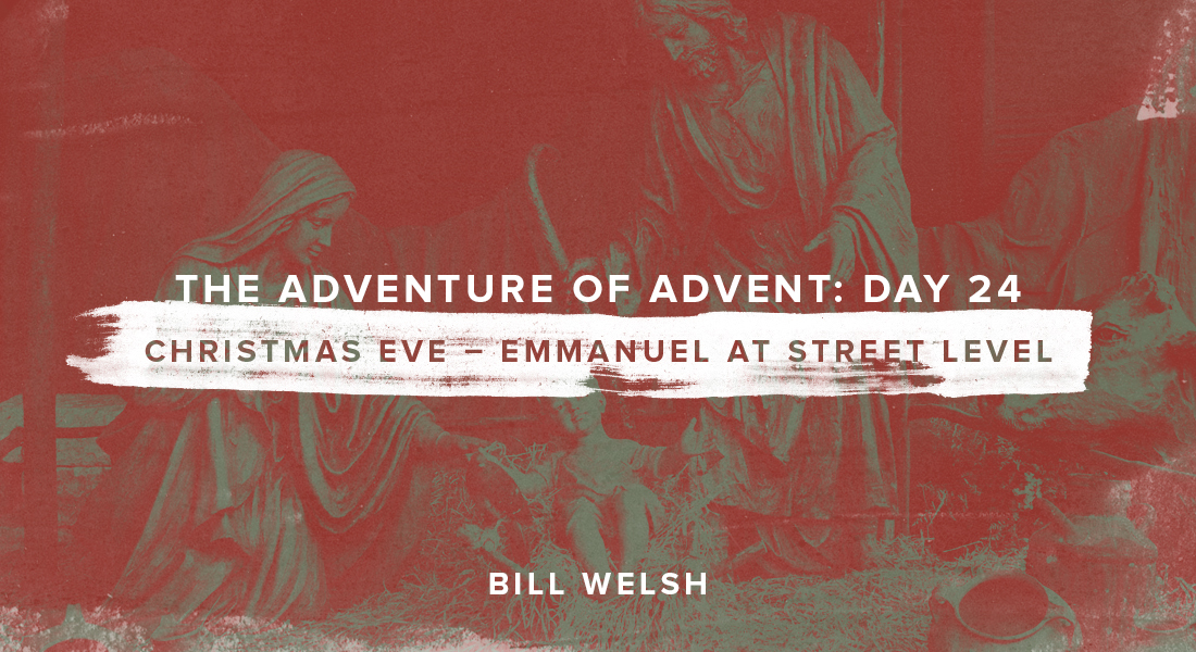 The Adventure of Advent: Christmas Eve – Emmanuel at Street Level