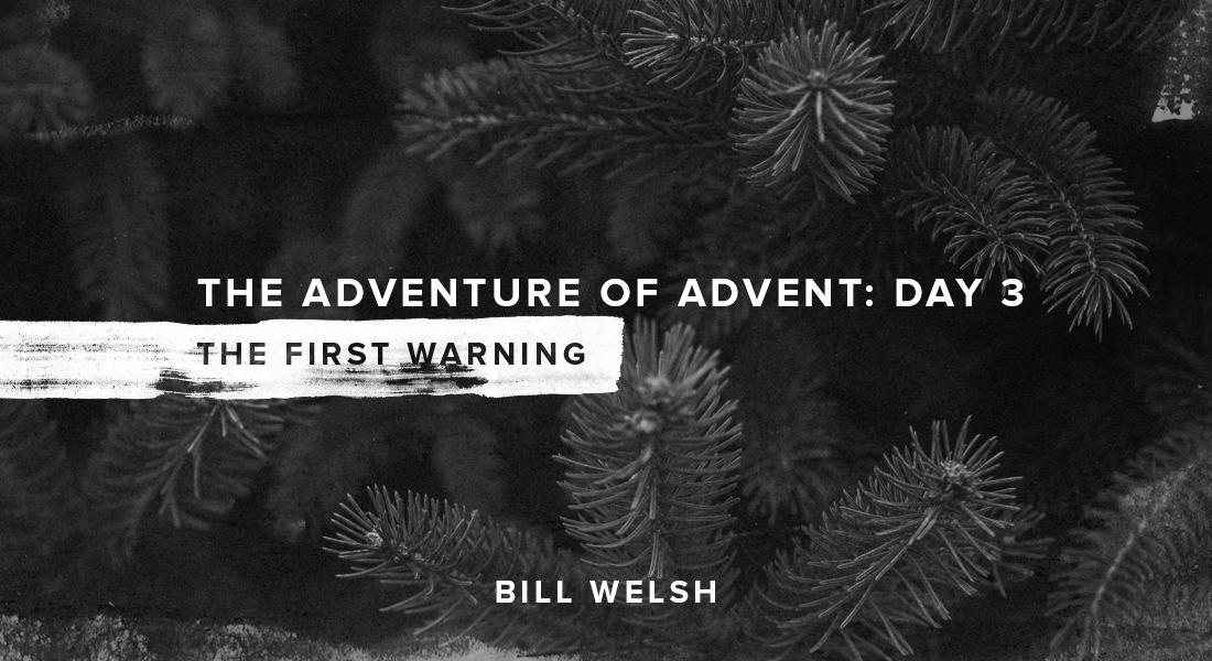 The Adventure of Advent: Day 3 – The First Warning