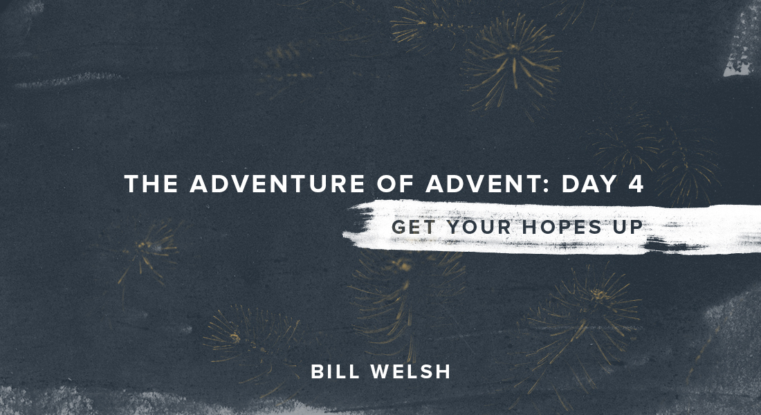 The Adventure of Advent: Day 4 – Get Your Hopes Up