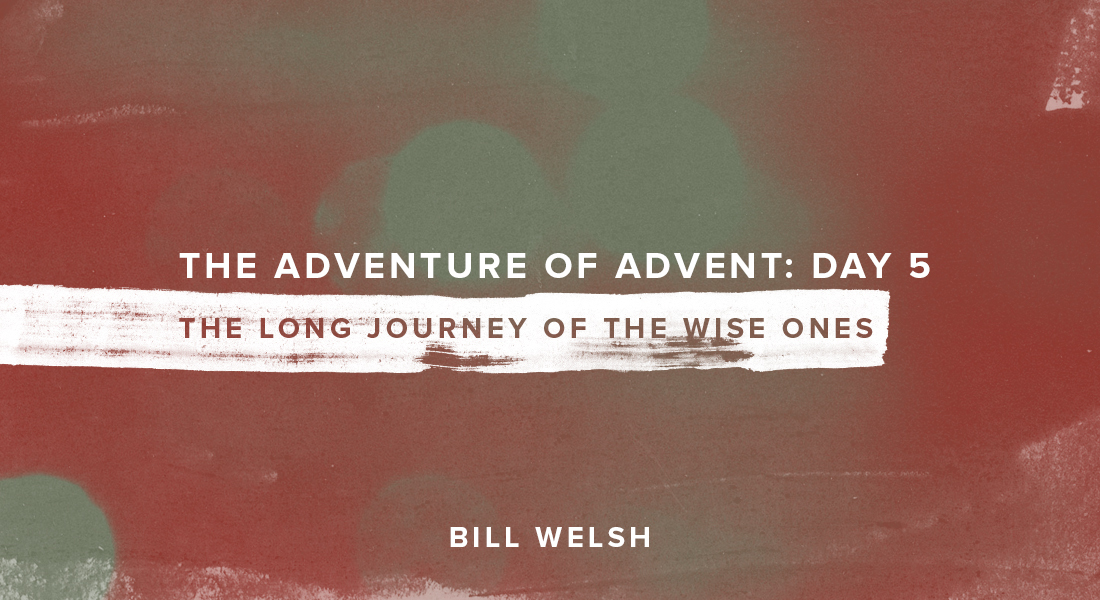 The Adventure of Advent: Day 5 – The Long Journey of the Wise Ones