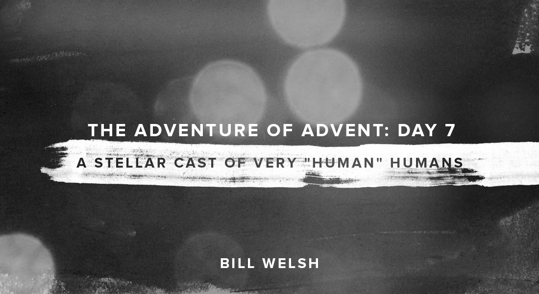 "The Adventure of Advent: Day 7– A Stellar Cast of Very ""Human"" Humans"