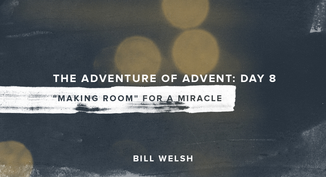 "The Adventure of Advent: Day 8 – ""Making Room"" for a Miracle"