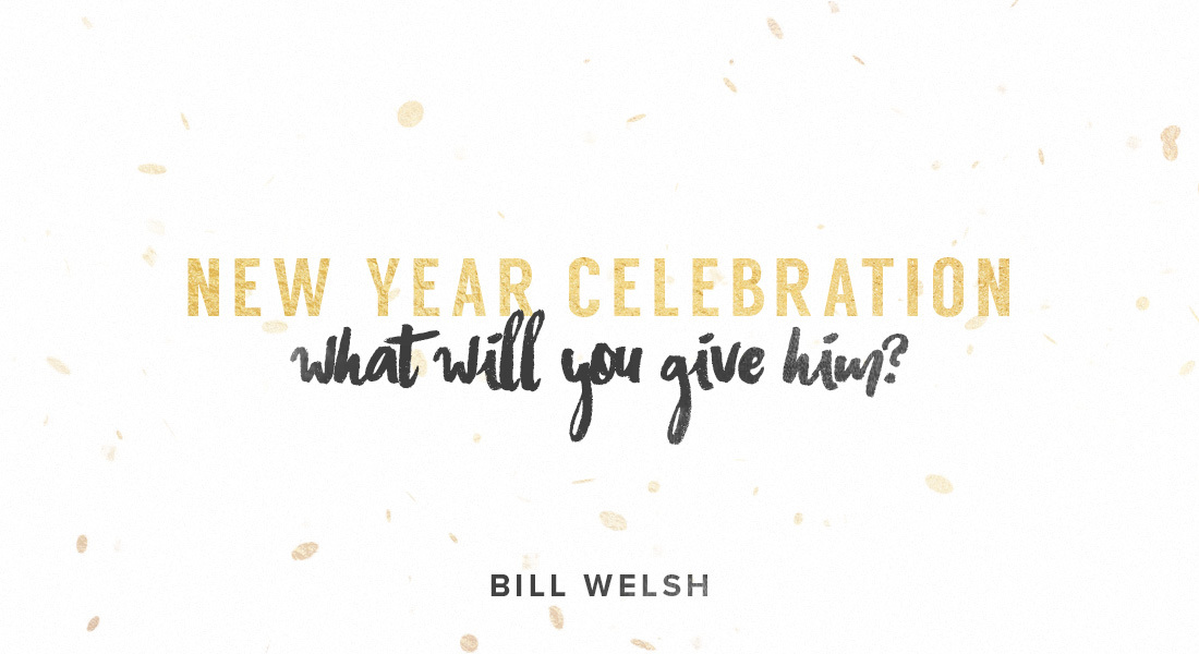 New Year Celebration – What Will You Give Him?