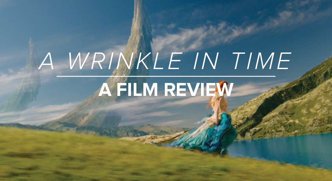"""A Wrinkle in Time:"" A Film Review"