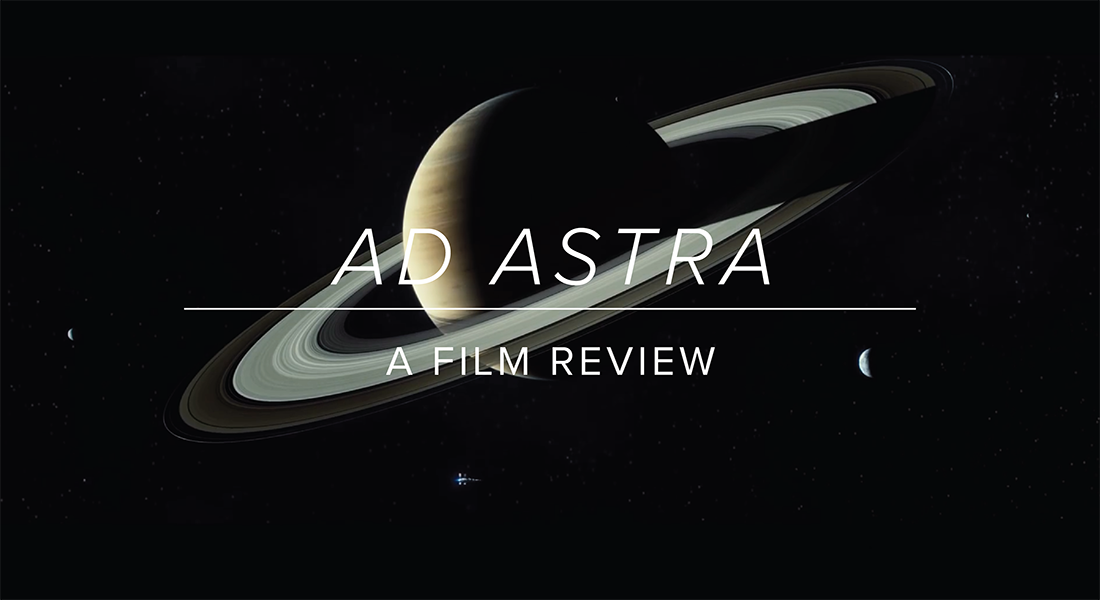 Ad Astra: A Film Review