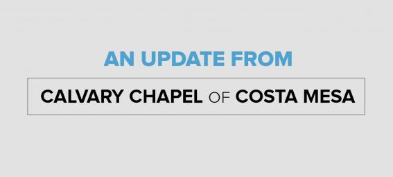 An Update from Calvary Chapel of Costa Mesa