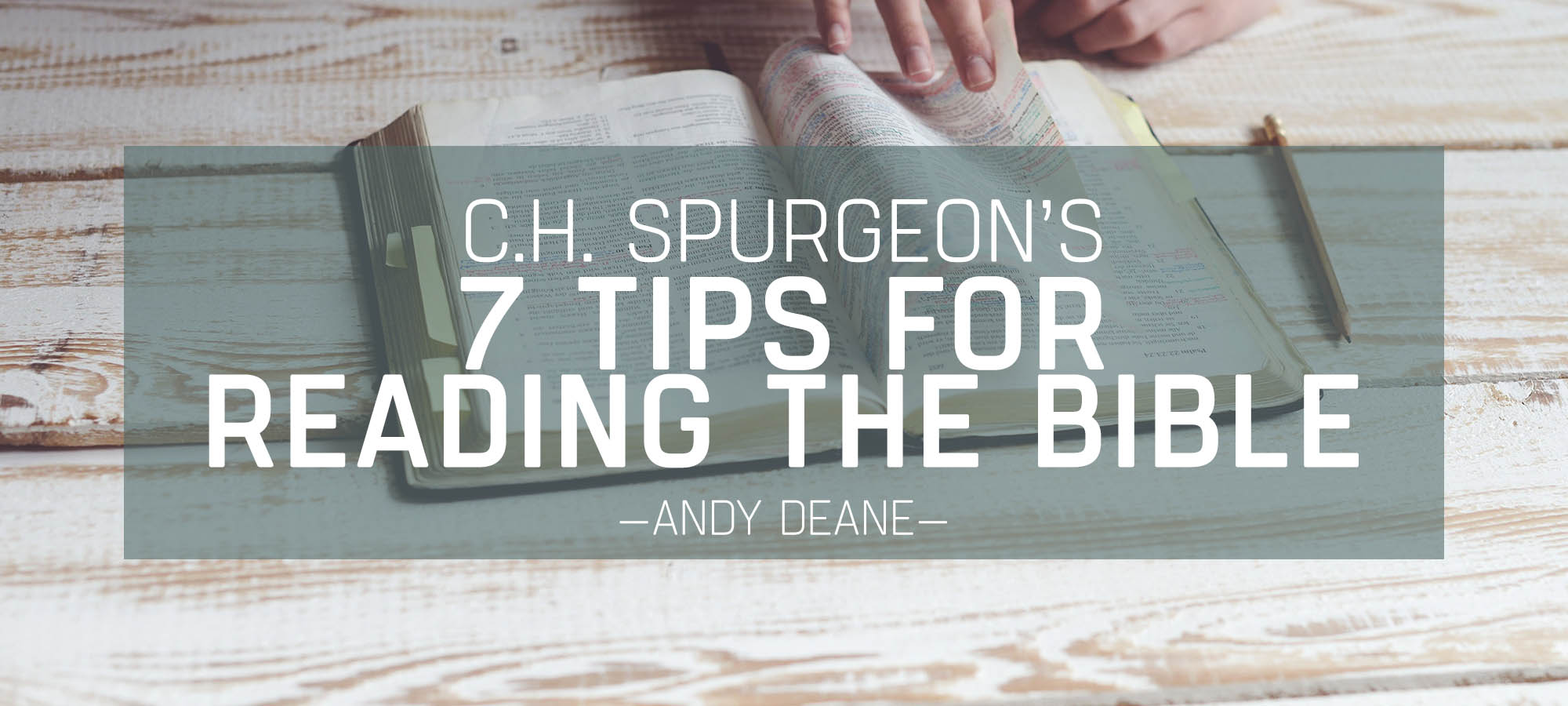 C.H. Spurgeon's Seven Tips for Reading the Bible
