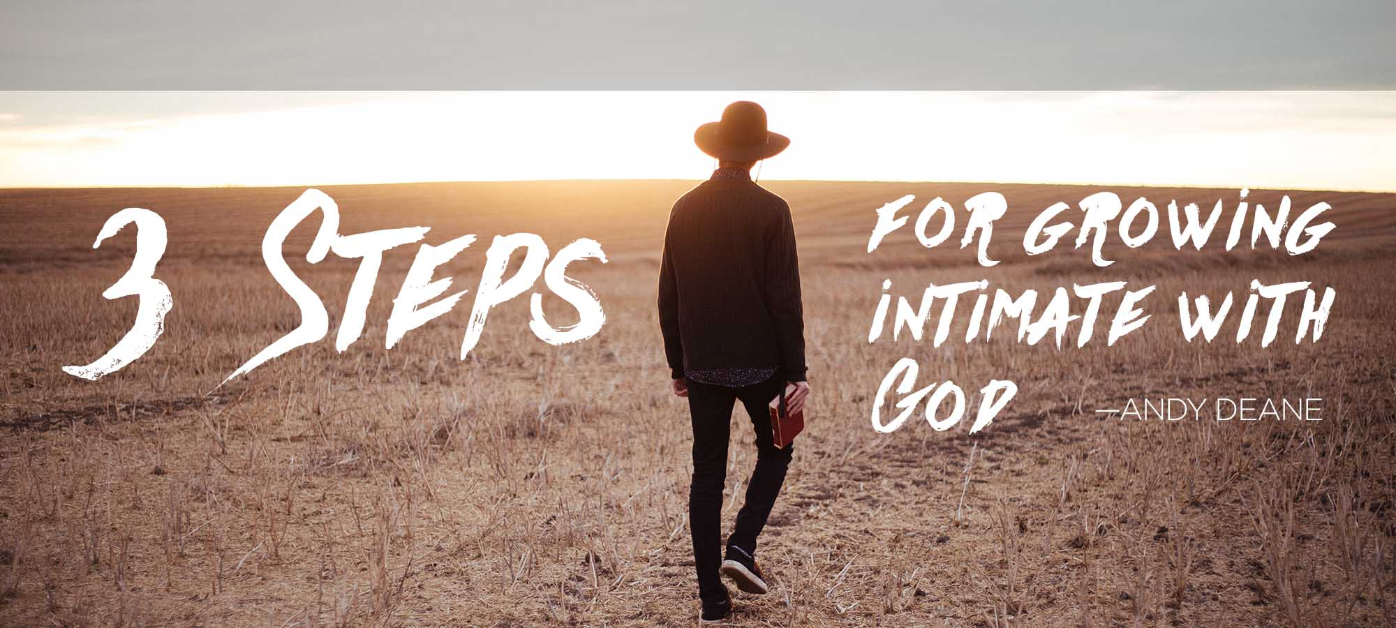 Three Steps for Growing Intimate with God