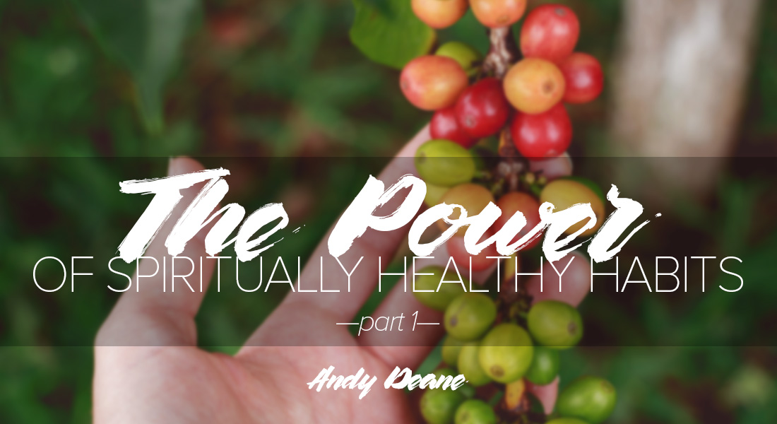 The Power of Spiritually Healthy Habits