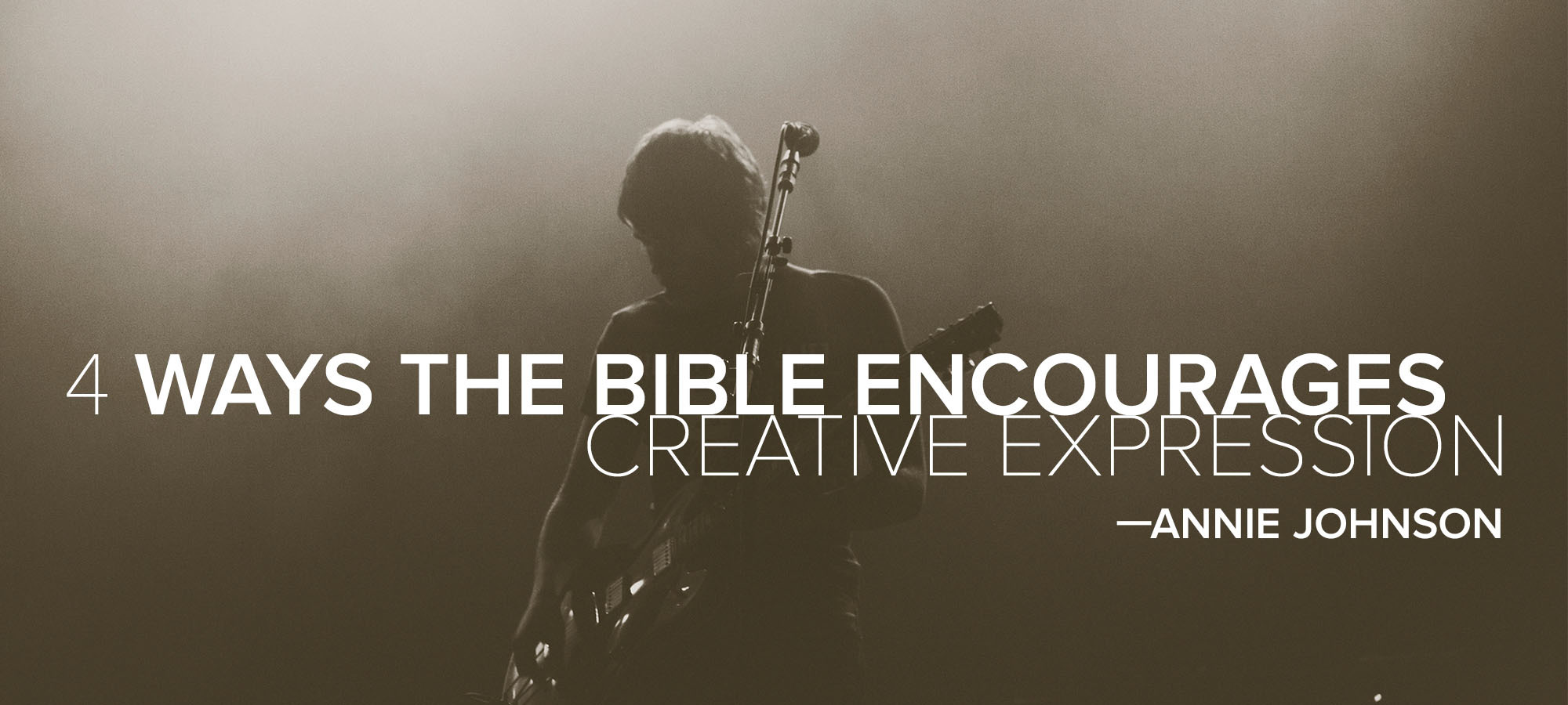 Four Ways the Bible Encourages Creative Expression