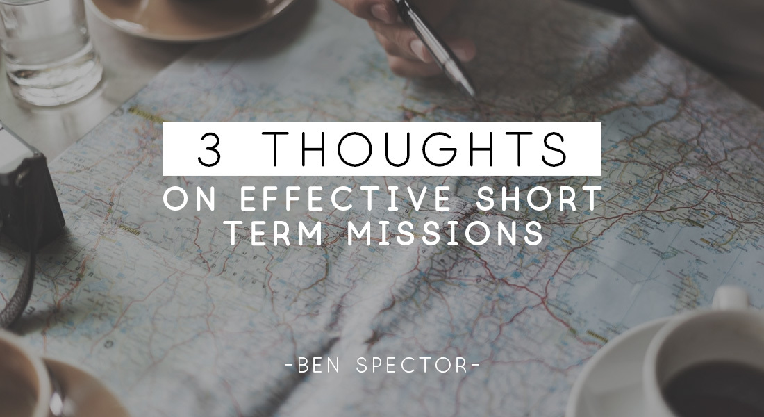 Three Thoughts on Effective Short Term Missions