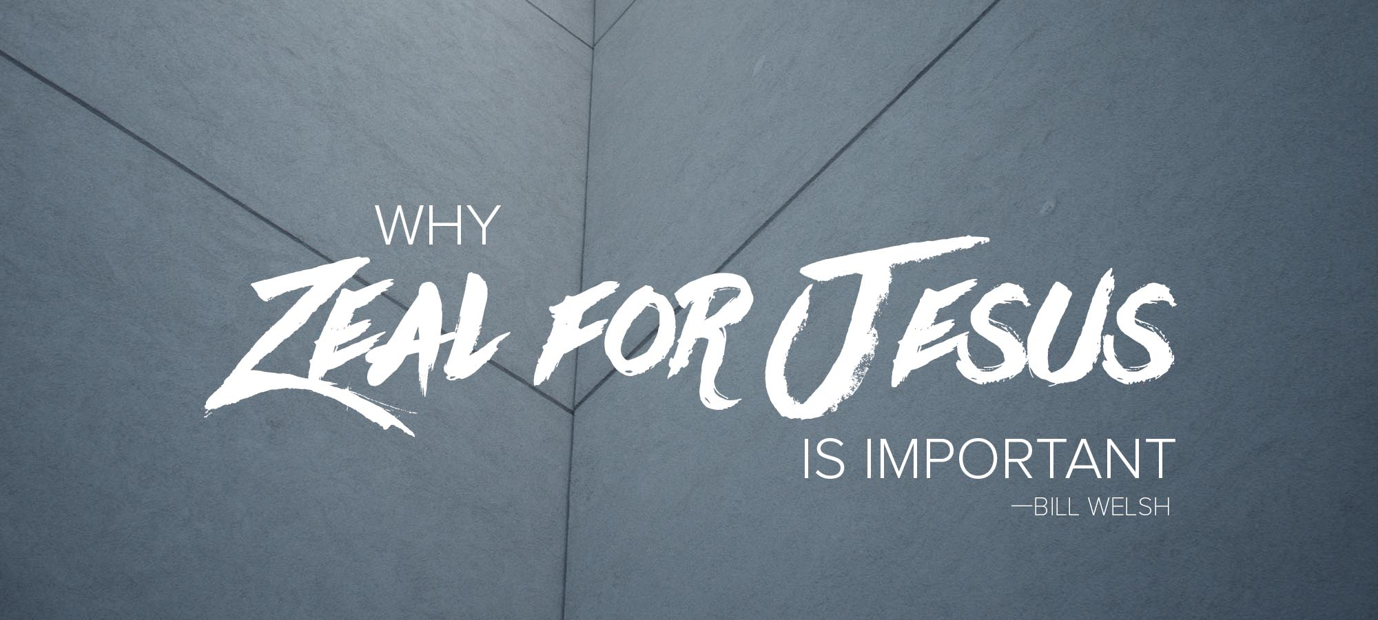 Why Zeal for Jesus is Important