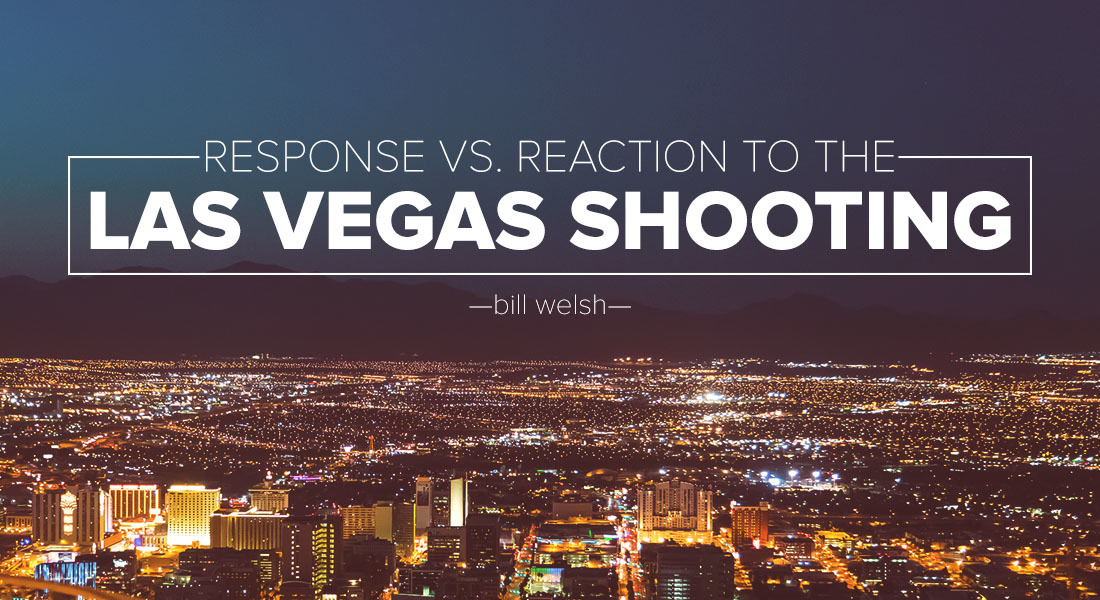 Response Versus Reaction to the Las Vegas Shooting