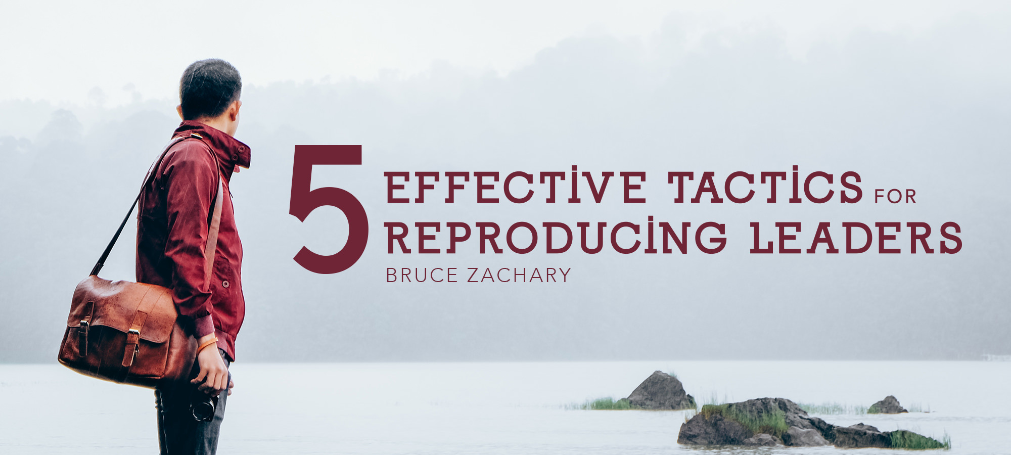 5 Effective Tactics for Reproducing Leaders