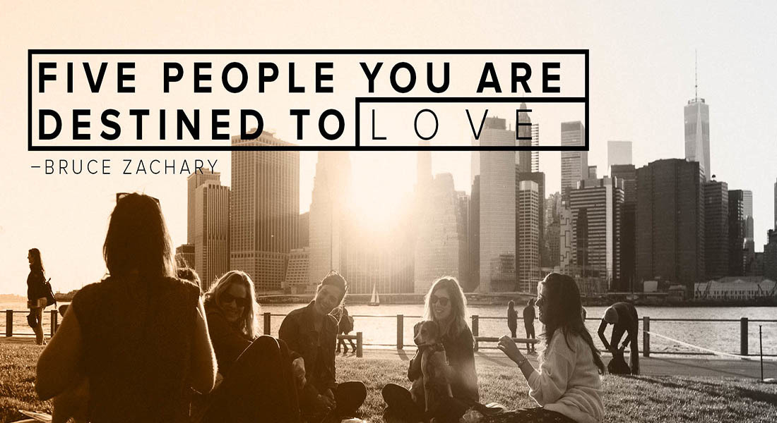 Five People You Are Destined to Love