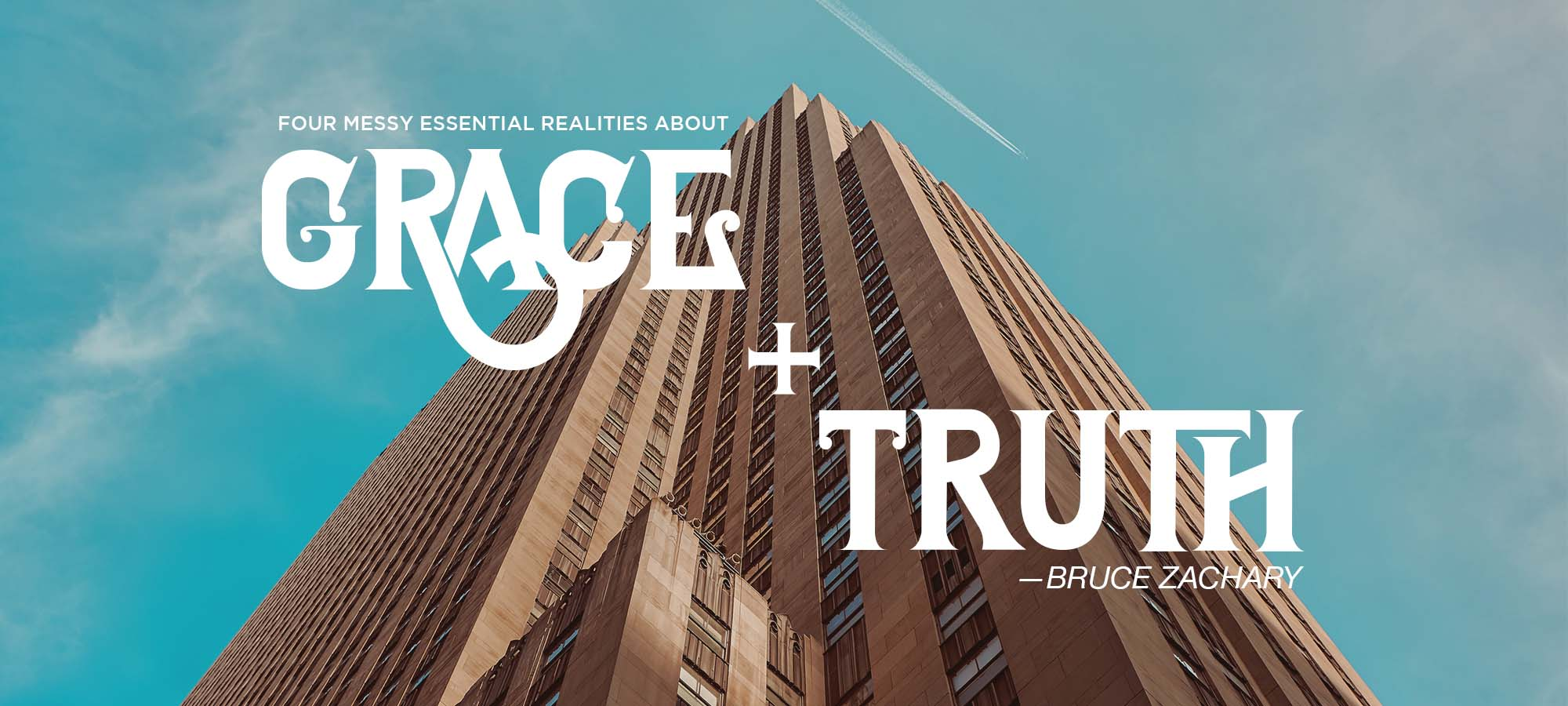 Four Messy Essential Realities About Grace and Truth
