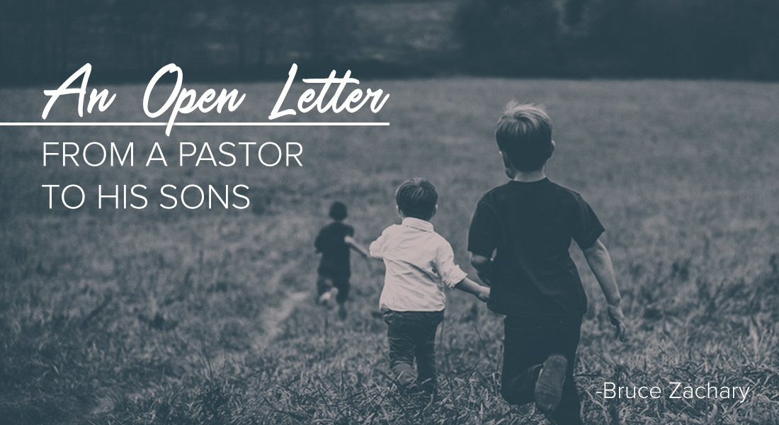 An Open Letter from a Pastor to His Sons