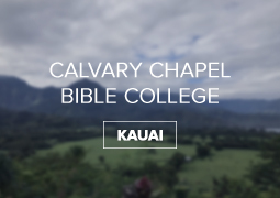Calvary Chapel Bible College Kauai