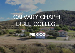 Calvary Chapel Bible College Mexico