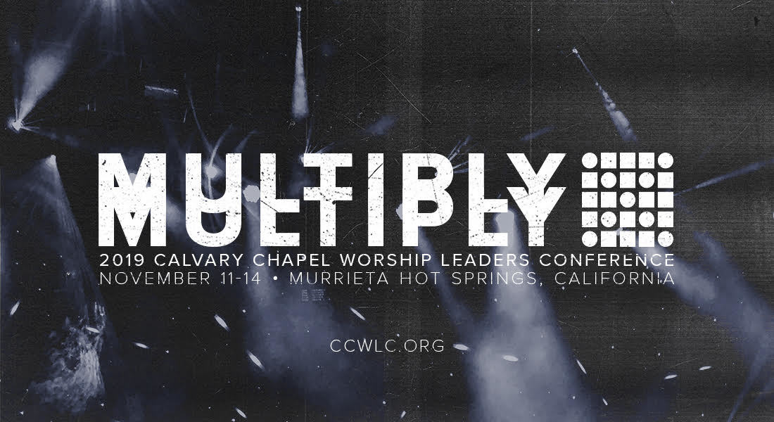 Calvary Chapel Worship Leaders Conference 2019
