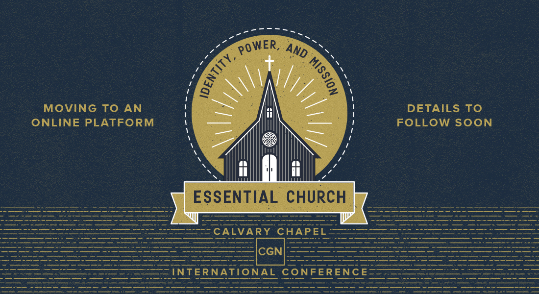 Calvary Chapel/ CGN International Conference ONLINE!