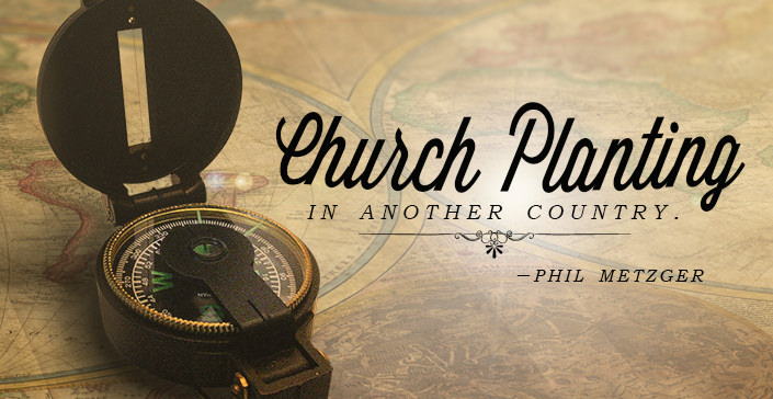 Church Planting in Another Country.