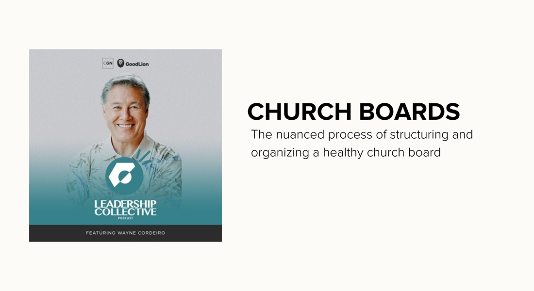 Church Boards: Leadership Collective Podcast